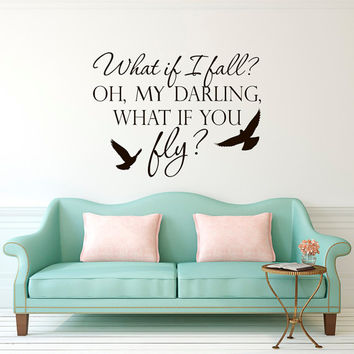 Wall Decal Quote What If I Fall Oh My Darling What If You Fly Inspirational Quotes Vinyl Lettering Girls Bedroom Nursery Wall Art Decor Q282