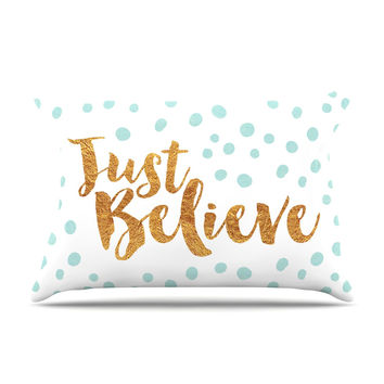 "Nick Atkinson ""Just Believe"" White Gold Pillow Sham"