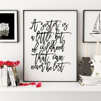 PRINTABLE Art,SISTER GIFT,Sister Birthday Gift,Nursery Girls,Sister In Law,Gift For Her,Wall Art,Sister Charm,Typography Print,Quote Prints