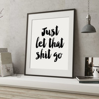 "Motivational Print ""Just Let That Shit Go"" Printable Quotes Office Decor Minimalist Poster Printable Inspirational Wall Art Buddha Print"