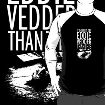 It Doesn't Get Eddie Vedder Than This
