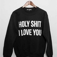 HOLY SHIT I LOVE YOU Unisex Crew Neck Sweatshirt