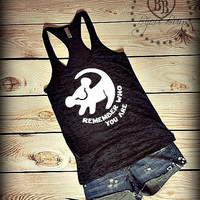 Simba - Lion King - Remember Who You Are - Rafiki - Disney Design on Racerback, Burnout Tank Top- Sizes S-XL. Other Colors Available