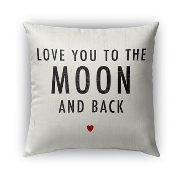 LOVE YOU TO THE MOON AND BACK Indoor|Outdoor Pillow By Terri Ellis