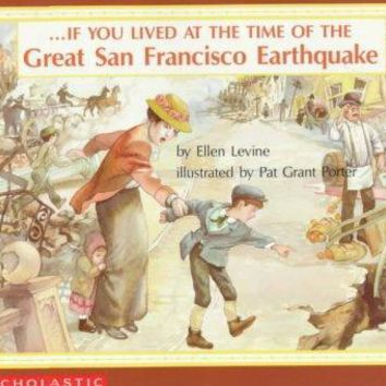 If You Lived at the Time of the Great San Francisco Earthquake (If You...)
