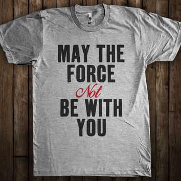 May the Force be with you Funny Starwars T-Shirt Jedi