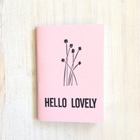 Small Notebook: Hello Lovely, Flowers, Pink, Pastel, Favor, Mother's Day, For Her, For Him, Mini Journal, Small Notebook, Unique, RR203/248