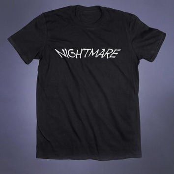 Nightmare Slogan Tee Grunge Punk Emo Goth Creepy Cute Alternative Tumblr T-shirt
