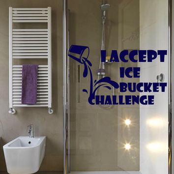 Wall Decal Vinyl Sticker Decals Art Design ice bucket challenge water dousing inscription bathroom Bedroom shower Dorm (m1298)