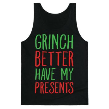 Grinch Better Have My Presents Parody Tank Top