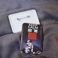 Hannibal Lecter square pinback button 4x6 cm Keep Calm and eat the rude