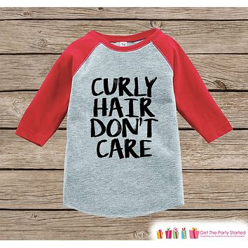Funny Kids Shirt - Curly Hair Don't Care - Girls Funny Onepiece or T-shirt - Crazy Hair Shirt - Boys or Girls Red Raglan - Kids Gift Idea
