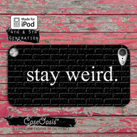 Stay Weird Funny Black Brick Pattern Ombre Cute Tumblr Case iPod Touch 4th Generation or iPod Touch 5th Generation Rubber or Plastic Case