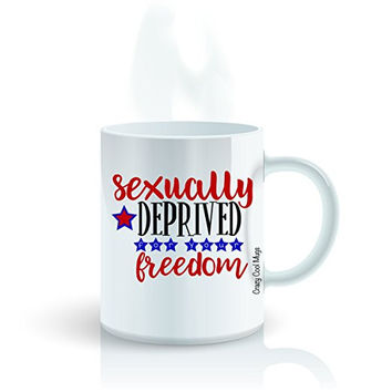 Sexually Deprived For Your Freedom Coffee Mugs