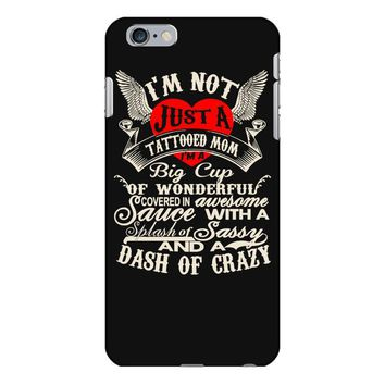 i'm not just a tattooed mom i,m a big cup iPhone 6 Plus/6s Plus Case