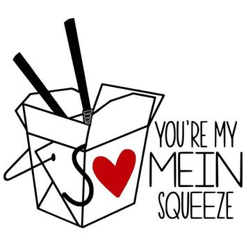 You're My Mein Squeeze