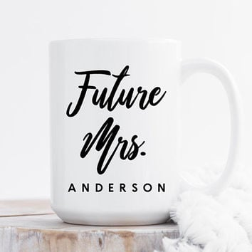 Future Mrs. Coffee Mug, Ceramic Mug, 11 oz or 15 oz mug, Engagement Gift, Bride To Be, Bridal Gift, Personalized Mug, Proposal Gift