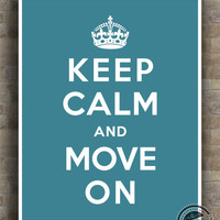 Keep Calm and Move On Poster, Print, Inspirational Quotes, inspiring Print, typography, wall art, wall decor, 8x10,11x14,13x19,16x20,17x22