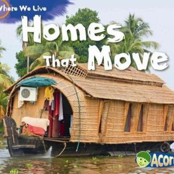 Homes That Move (Acorn: Where We Live)