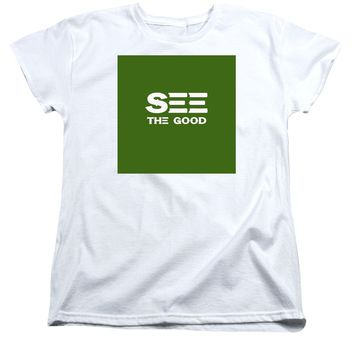 See The Good - Motivational And Inspirational Quote - Women's T-Shirt (Standard Fit)