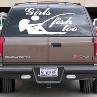 Truck Back Window Girls Fish Too Fishing Bass Ocean River Boat Sport  Car vinyl graphics SUV will fit any car tr150
