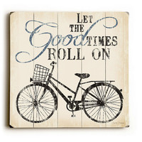Let The Good Times Roll On - Vintage Bike Planked Wooden Art Sign