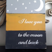 ON SALE Wood Sign - I love you to the moon and back, rustic sign, wood sign, rustic wall art,Pallet style sign, Childs Sign, Valentines Sign