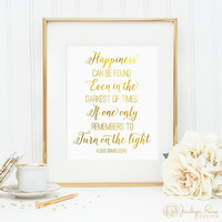 Harry Potter gift, Harry Potter quote print, Albus Dumbledore happiness quote, Happiness can be found quote, faux gold foil printable (JPG)