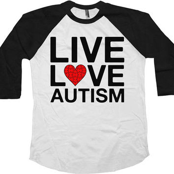Autism Awareness Shirt Live Love Shirt Autism T Shirt Puzzle Piece Support Gifts Charity T Shirt American Apparel Unisex Raglan - SA594
