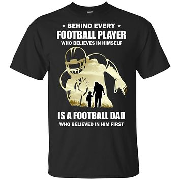 Behind Every Football Player Is A Dad That Believes