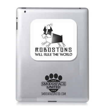 Boston Terrier sticker - Robot Bostons or 'Robostons' will rule the world! Boston Terrier decal for Ipad, car or any smooth surface