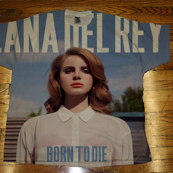 Lana Del Rey Born to Die All Over Custom Sublimated T Shirt Tee Unisex Women and Men