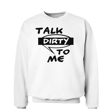 Talk Dirty To Me Censored Sweatshirt