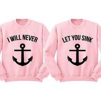 I Will Never Let You Sink BFF Sweatshirts