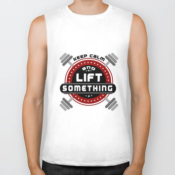 Keep Calm and lift something Life Motivating Quote Design Biker Tank by Creative Ideaz