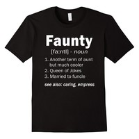 Funny Faunty Definition Shirt for Aunt