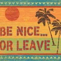 Be Nice or Leave Metal Sign: Surfing and Tropical Décor Wall Accent