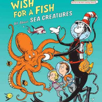 Wish for a Fish (Cat in the Hat's Learning Library)