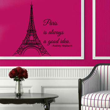 Eiffel Tower Wall Decals Wall Quotes Paris Is Always A Good Idea Vinyl Sticker Word Home Decor Vinyl Art Wall Decor Nursery Room Decor KG323