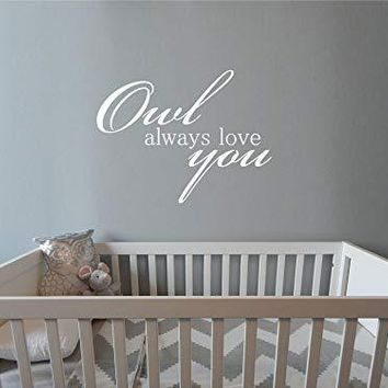 Owl Always Love You Baby Nursery Vinyl Wall Art Sticker Decal Graphic Home Decor