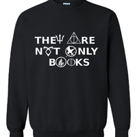 "Brand New ""THEY ARE NOT ONLY BOOKS "" (HarryPotter,Hunger Games,Percy Jackson,Divergent, Gamesofthrones) Printed Unisex Unisex Crew Neck,Sweatshirt, Jumper"