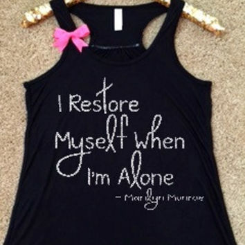 I Restore Myself When I'm Alone - Marilyn Monroe - Ruffles with Love - RWL - Workout Tank - Fitness Tank - Graphic Tee - Funny Tank