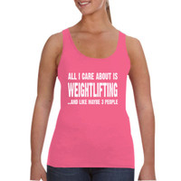 All i Care About Weightlifter And Like Maybe Three People tshirt - Ladies Tank Top