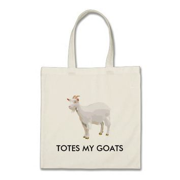 That Really Totes My Goats