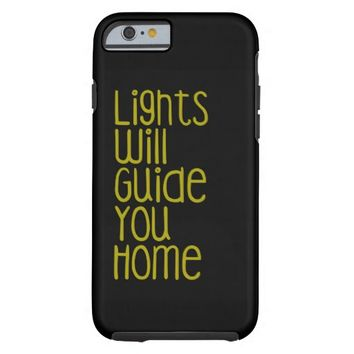 Lights Will Guide You Home Coldplay iPhone Case Tough iPhone 6 Case
