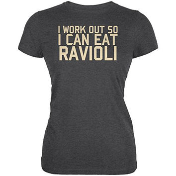 Work Out Eat Ravioli Juniors Soft T Shirt