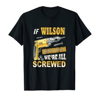If Wilson Can't Fix it We're All Screwed Shirt