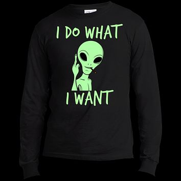 I Do What I Want Alien USA100LS Port & Co. LS Made in the US T-Shirt