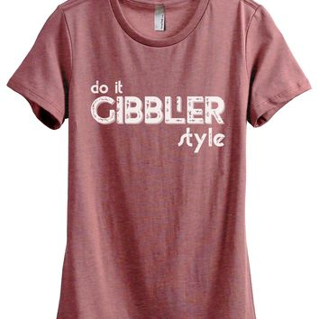 Do It Gibbler Style