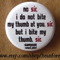 i bite my thumb, sir (Shakespeare)